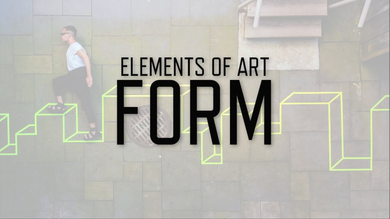 Elements of Art: Form | KQED Arts - YouTube - standard form define